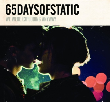65daysofstatic - We Were Exploding Anyway (2010)
